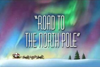 Road to the North Pole - Title card used in the Episode.