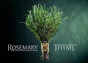 Rosemary & Thyme - Image: Rosemaryandthyme 1