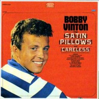 Bobby Vinton Sings Satin Pillows and Careless - Image: Satinpillow