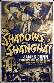 <i>Shadows Over Shanghai</i> 1938 film by Charles Lamont