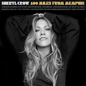 100 Miles from Memphis - Image: Sheryl Crow 100 Miles from Memphis