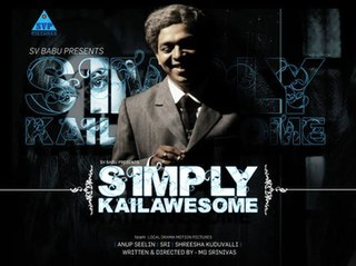 <i>Simply Kailawesome</i> 2010 Indian film directed by MG Srinivas