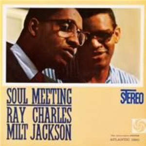 Soul Meeting - Image: Soul Meeting Ray Charles Milt Jackson