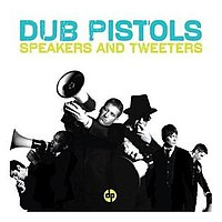 Dub Pistols - Speakers and Tweeters album cover art
