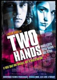 <i>Two Hands</i> (1999 film) 1999 film by Gregor Jordan
