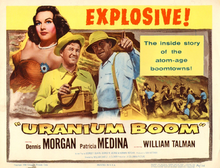 Uranium Boom is a 1956 American film.png