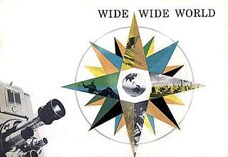 <i>Wide Wide World</i> American documentary TV series