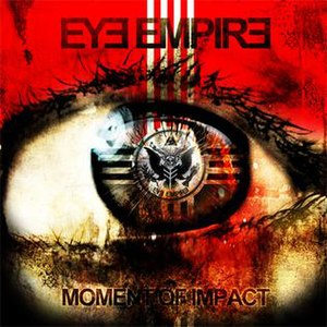 Moment of Impact (album) - Image: Alternate album cover for Eye Empire's Moment Of Impact
