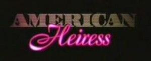 American Heiress - Image: American Heiress 143