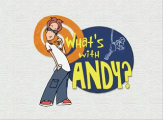 <i>Whats with Andy?</i>
