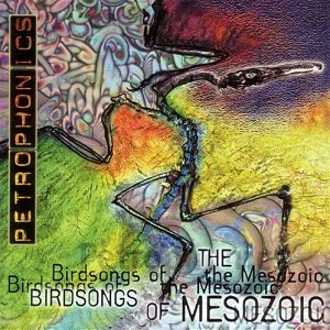 Petrophonics - Image: Birdsongs of the Mesozoic Petrophonics