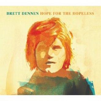Hope for the Hopeless - Image: Brett Dennen Hope for the Hopeless cover