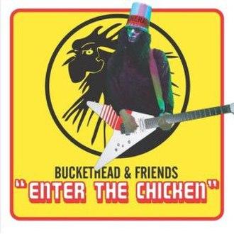 Enter the Chicken - Image: Buckethead Enterthechicken