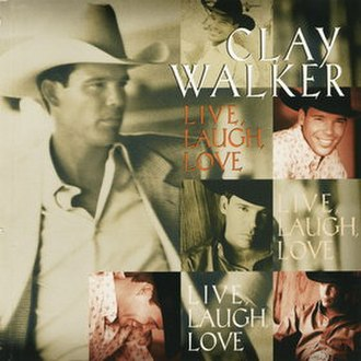 Live, Laugh, Love (song) - Image: Clay Walker LLL single