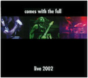 Live 2002 (Comes with the Fall album) - Image: Cwtflive 2002