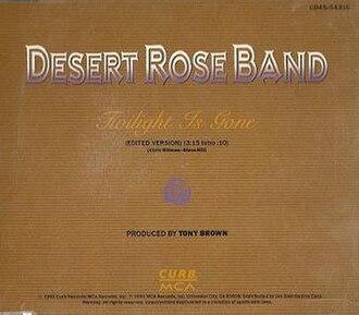 Twilight Is Gone - Image: Desert Rose Band Twilight is Gone Single Cover 1991