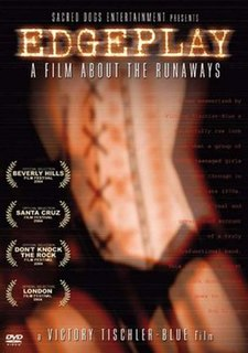 <i>Edgeplay: A Film About the Runaways</i> 2005 film by Victory Tischler-Blue