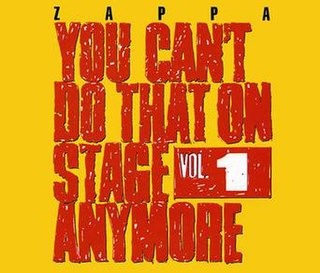 <i>You Cant Do That on Stage Anymore, Vol. 1</i> 1988 live album by Frank Zappa