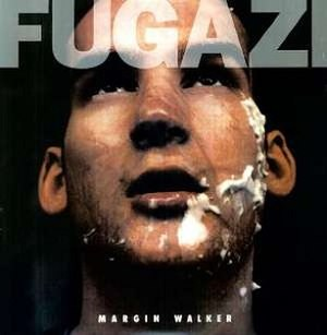 Margin Walker - Image: Fugazi Margin Walker cover