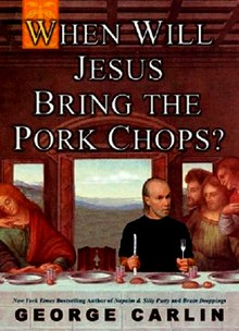 George Carlin - When Will Jesus Bring The Pork Chops (cover).jpg