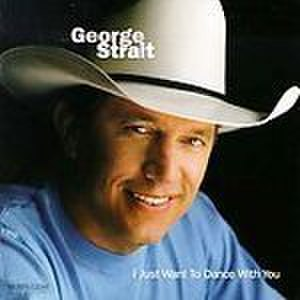I Just Want to Dance with You - Image: George strait single