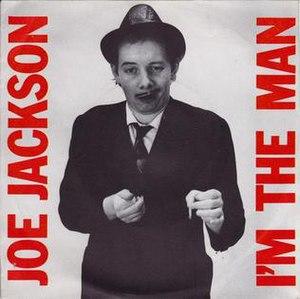 I'm the Man (song) - Image: I'm the Man Joe Jackson (song)