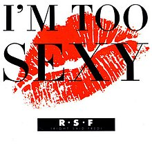 i m too sexy right said fred