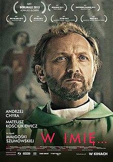 <i>In the Name Of</i> (film) 2013 film by Małgorzata Szumowska