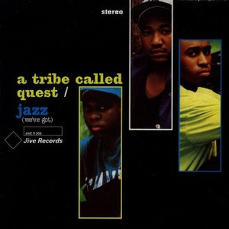 "Jazz rap - The cover art of A Tribe Called Quest's 1991 single ""Jazz (We've Got)"" emulates the famous Blue Note style and logo."