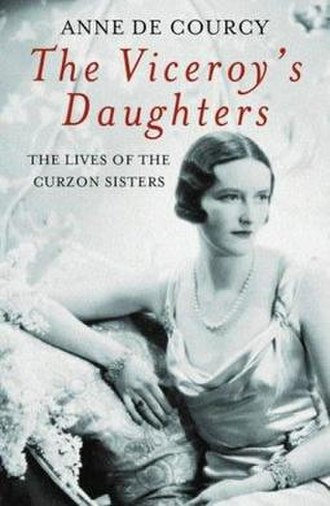Lady Alexandra Curzon - Cover of 'The Viceroy's Daughters ...' showing Lady Alexandra Naldera Curzon