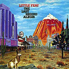 [Image: 220px-Little_Feat_-_The_Last_Record_Album.jpg]