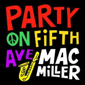 Party on Fifth Ave. - Image: Mac Miller POFA