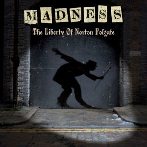The Liberty of Norton Folgate - Image: Madness Liberty Cover
