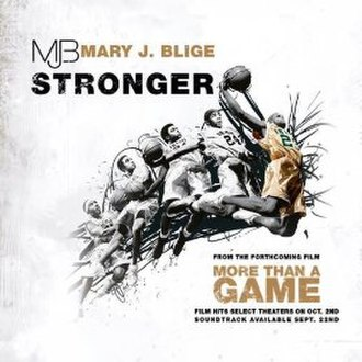 Stronger (Mary J. Blige song) - Image: More Than a Game (soundtrack)
