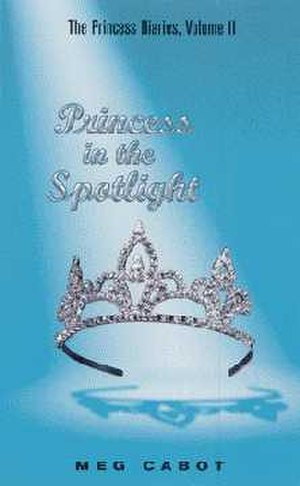 The Princess Diaries, Volume II: Princess in the Spotlight - First edition cover