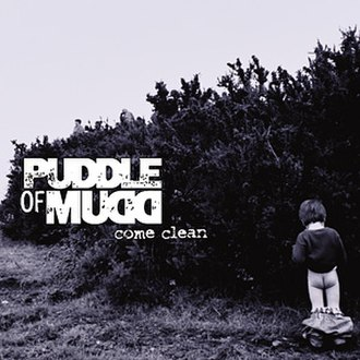 Come Clean (Puddle of Mudd album) - Image: Puddle Of Mudd Come Clean