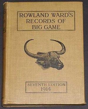 Rowland Ward - Rowland Wards Records of Big Game 7th Edn