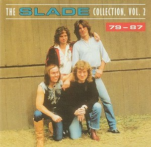 The Slade Collection Vol. 2, 79-87 - Image: Slade The Slade Collection Vol. 2, 79 87 1993 Album Cover