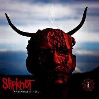 Antennas to Hell - Image: Slipknot Antennasto Hell