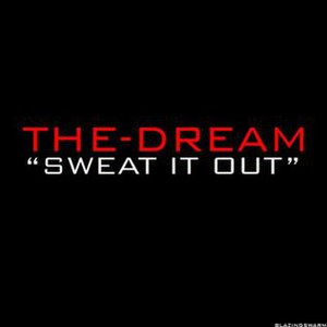 Sweat It Out (song) - Image: Sweat It Out (The Dream single cover art)