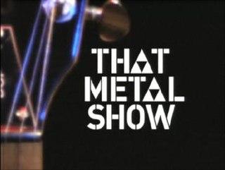 <i>That Metal Show</i>