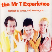 The Mr. T Experience - Revenge Is Sweet, and So Are You cover.jpg