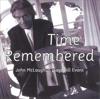 Time Remembered: John McLaughlin Plays Bill Evans - Image: Time Remembered JM
