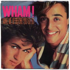 Wake Me Up Before You Go-Go - Image: Wake Me Up Before You Go Go Wham!