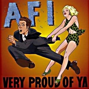 Very Proud of Ya - Image: AFI Very Proud of Ya cover