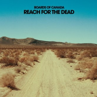 Reach for the Dead - Image: Boards of Canada Reach for the Dead