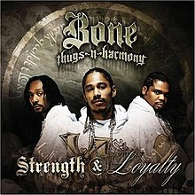 Bone Thugs N Harmony Strength&Loyalty.jpg