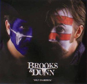 Only in America (Brooks & Dunn song) - Image: Brooks & Dunn Only in America