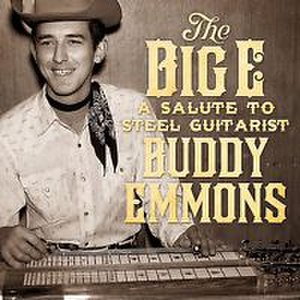 "Buddy Emmons - Image: Buddy Emmons Tribute Album Cover, ""The Big E"""