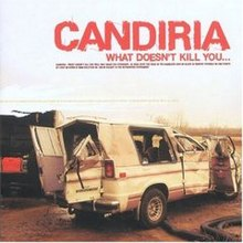 Candiria What Doesn't Kill You....jpg